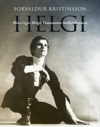 Helgi: Minningar Helga Tómassonar ballettdansara
