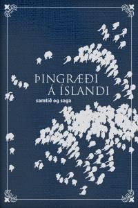 Þingræði á Íslandi – samtíð og saga