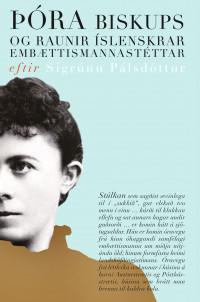 Þóra biskups og raunir íslenskrar embættismannastéttar 1847–1917