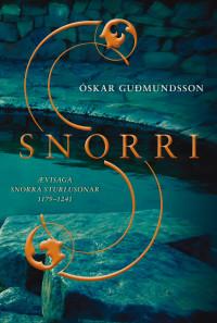 Snorri: ævisaga Snorra Sturlusonar 1179–1241
