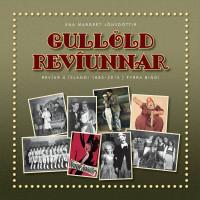 Gullöld revíunnar. Íslensk revíusaga fyrri hluti: 1880–1957